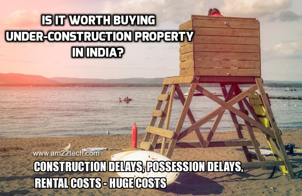 Is it Worth Buying Under-Construction Property in India?