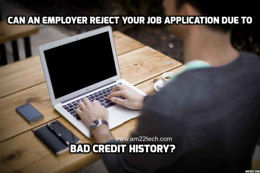 Can a company reject job application based on bad credit history