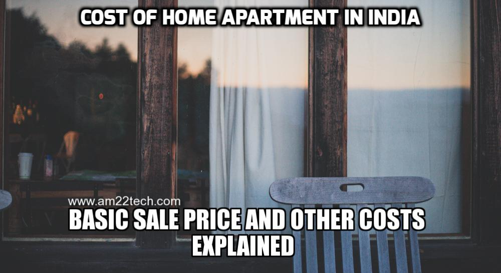 Cost of Home Apartment India - Basic Sale Price And Other Costs Explained