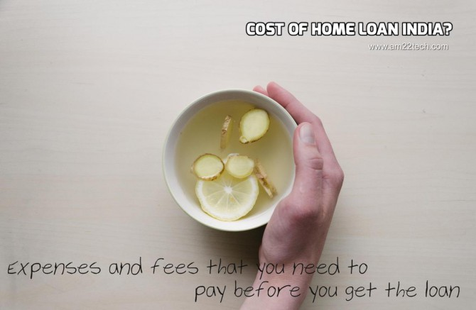 Cost of home loan in India - Expenses and Fees That you need to pay