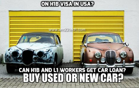 Buy Car Usa >> H1b Visa Buy New Or Used Car In Usa Lease Or Auto Loan Am22 Tech
