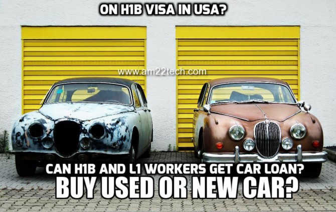 Can you get new car loan on on H1B or L1 visa?