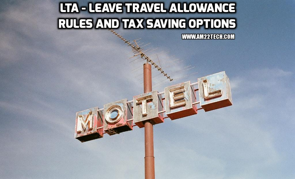 LTA - Leave travel allowance - rules and how to save tax in india