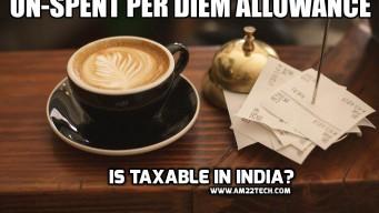 Un-spent per-diem allowance is taxable in India