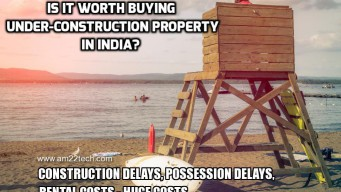 Is it worth buying under construction property in India?