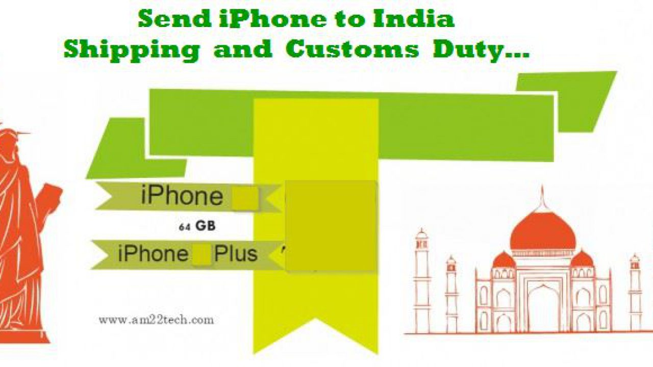 Custom Duty on iPhone to India from USA 2019 - GST Tax
