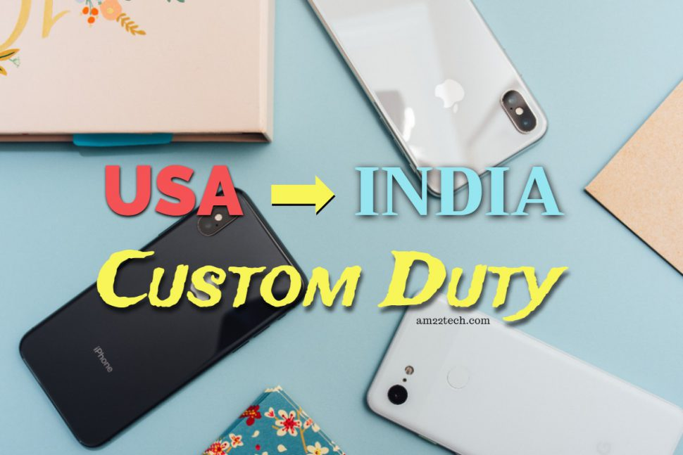 Custom duty on iPhone from USA to India