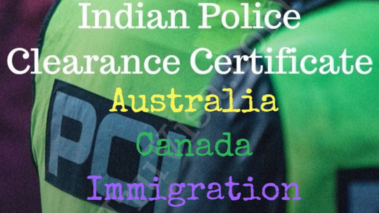Get Indian Police Clearance Certificate - PCC by Indian Embassy