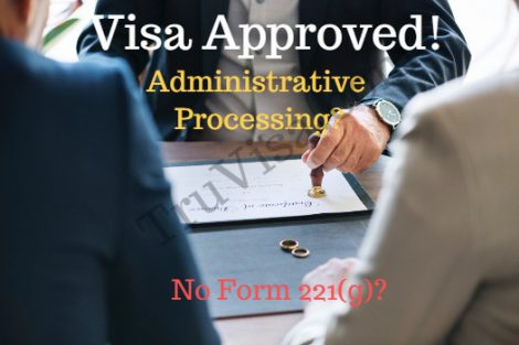 Visa Approved Status Admin Processing, Form 221g Solution