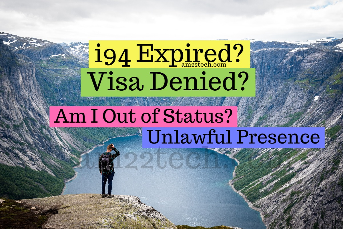 i94 Expiry is Out of Status in USA, Visa Denial is Unlawful Presence
