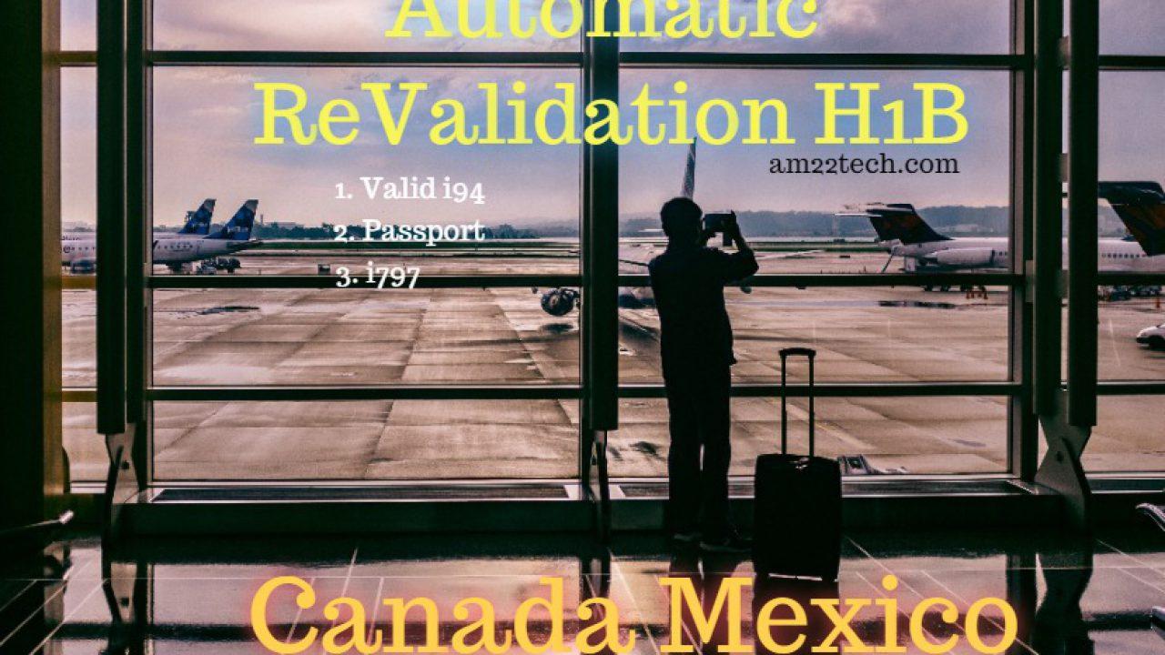 Automatic ReValidation H1B Canada Mexico - AM22 Tech