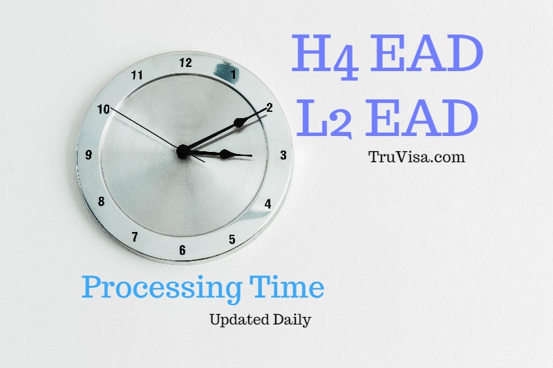 Current H4 EAD, L2 EAD processing times Vermont, Texas