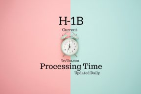 Current H1B Processing Time 2019-20, 3 month - 1 yr Regular - AM22 Tech