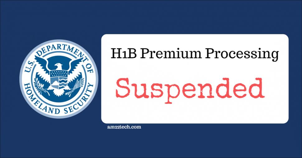 H1B premium processing suspended by USCIS