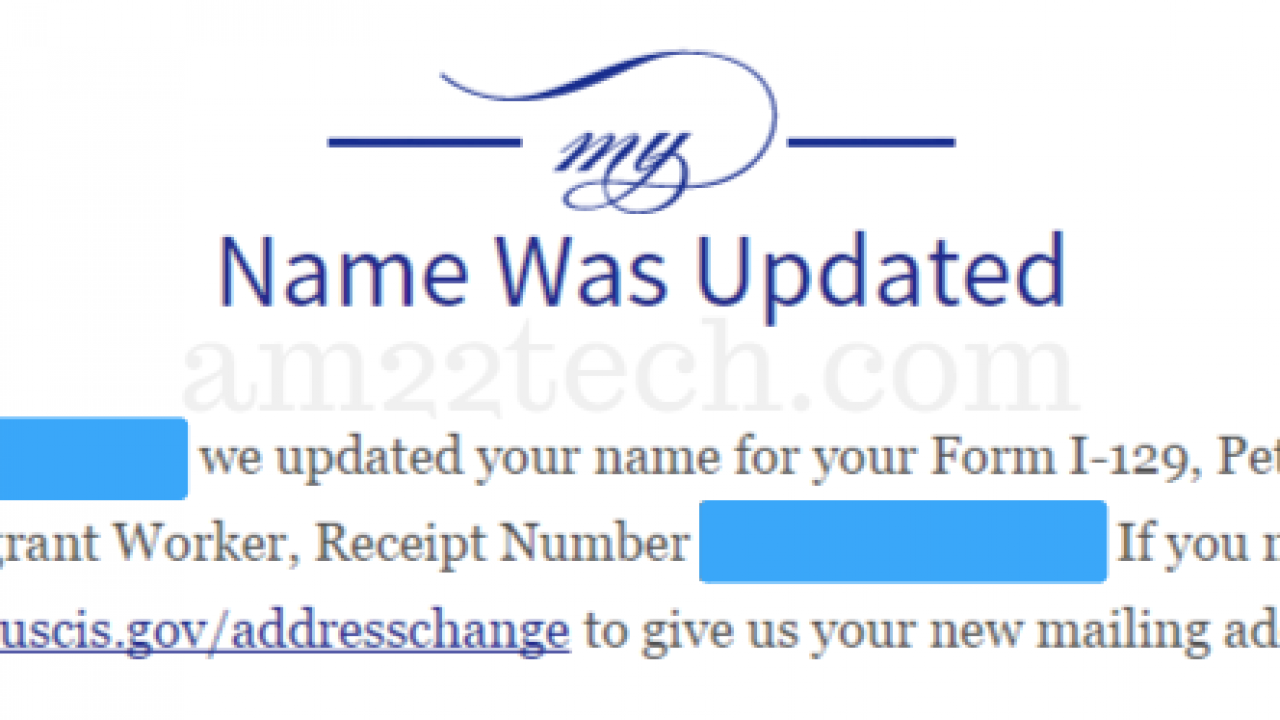 USCIS Status - Name was updated, Change of Address Updated - AM22 Tech