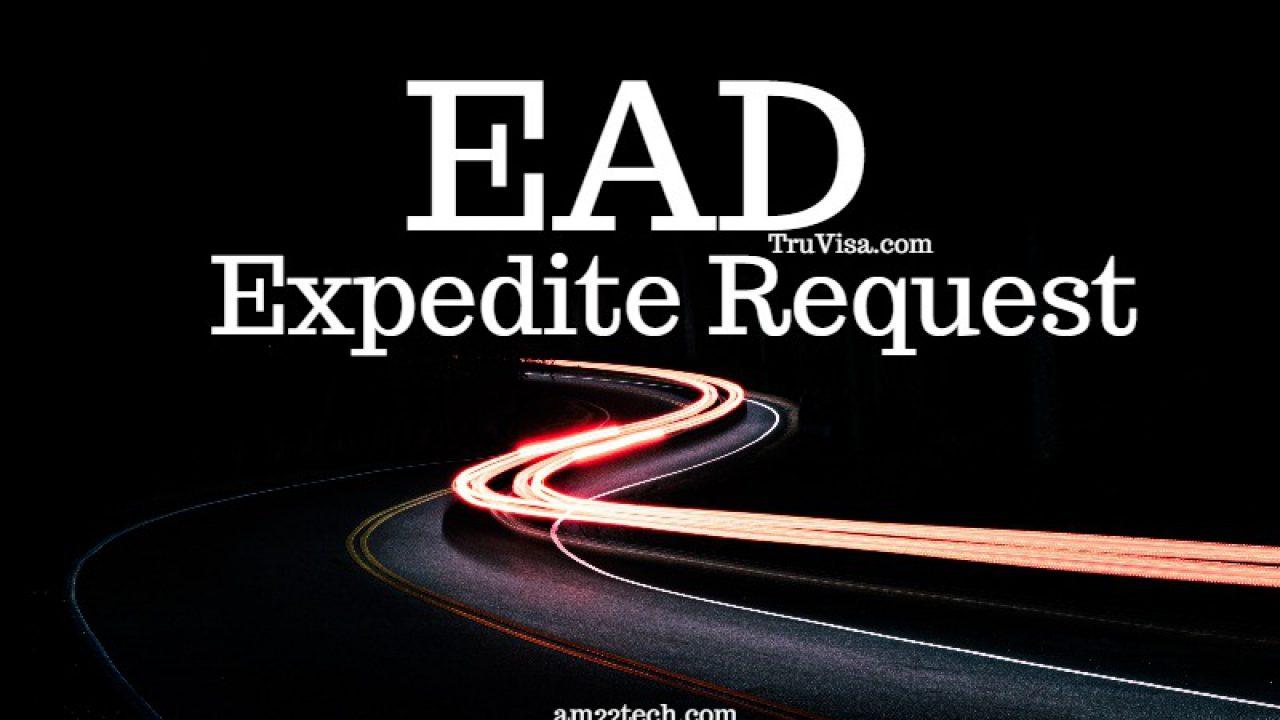 USCIS EAD Expedite Request, Financial Loss, Medical Reason - AM22 Tech