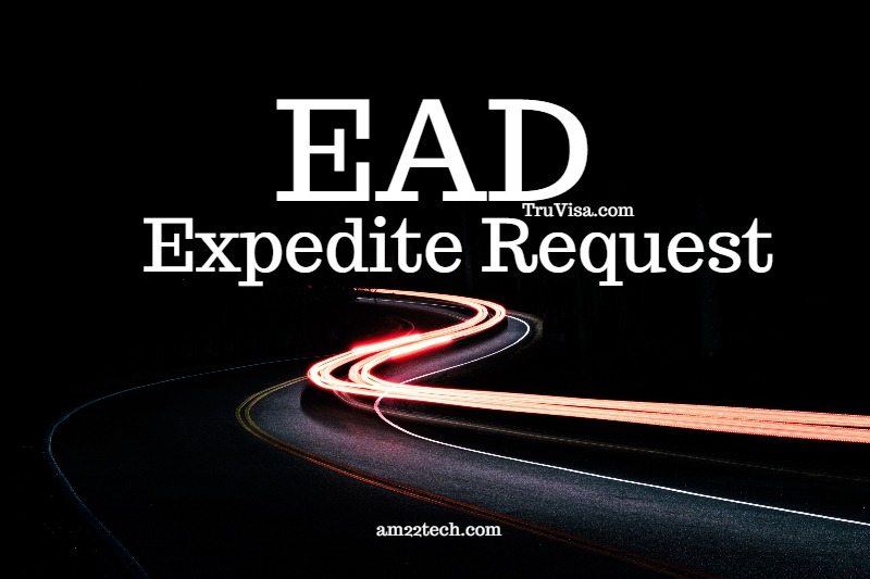 USCIS EAD Expedite Request, Financial Loss, Medical Reason - AM22 Tech