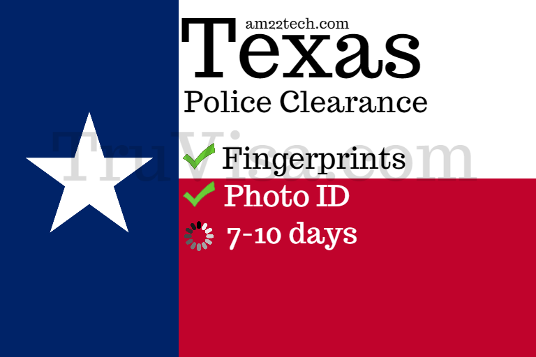 Texas State Police Clearance PCC for Visa or Immigration - AM22 Tech