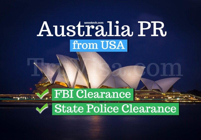 USA state police check with FBI clearance required for Australia PR