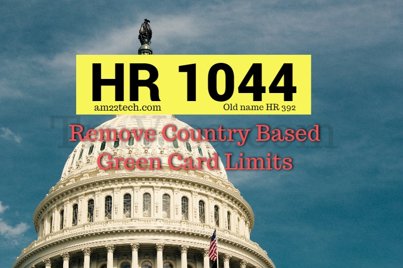 1044 >> Hr 1044 Remove Country Based Green Card Limits Am22 Tech