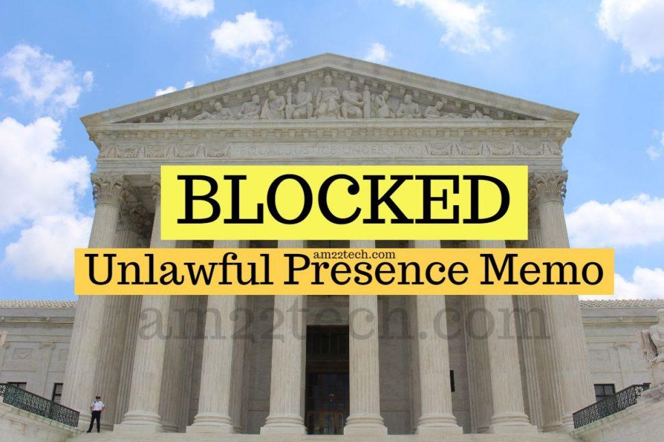 Court blocks unlawful presence memo