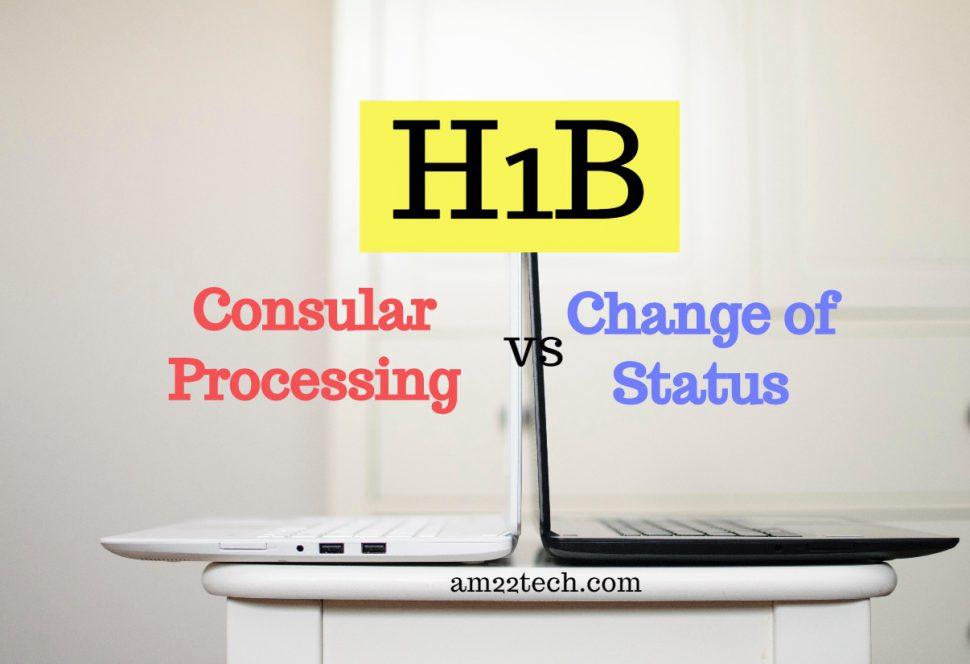 H1B consular processing vs change of status