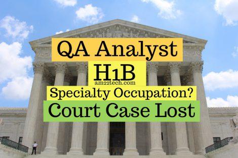 H1B QA analyst specialty occupation denial court case lost