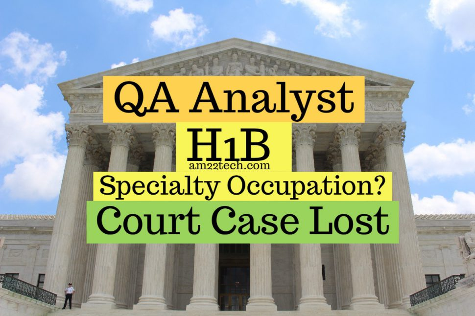 H1B QA analyst specialty occupation denial court case lost