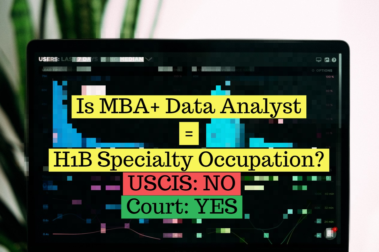 Is MBA + Data Analyst = H1B Specialty Occupation? USCIS: No, Court
