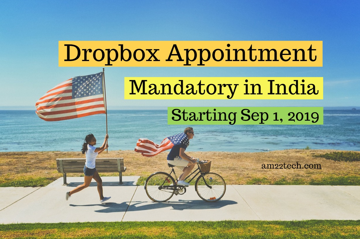 Dropbox Appointment Mandatory in India Starting Sep 1 - US