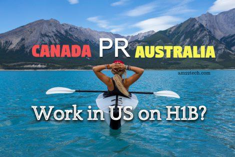 Australia Canada PR work in US with H1B visa