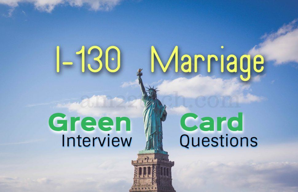 I-130 Marriage US Green Card Interview Questions at US ...