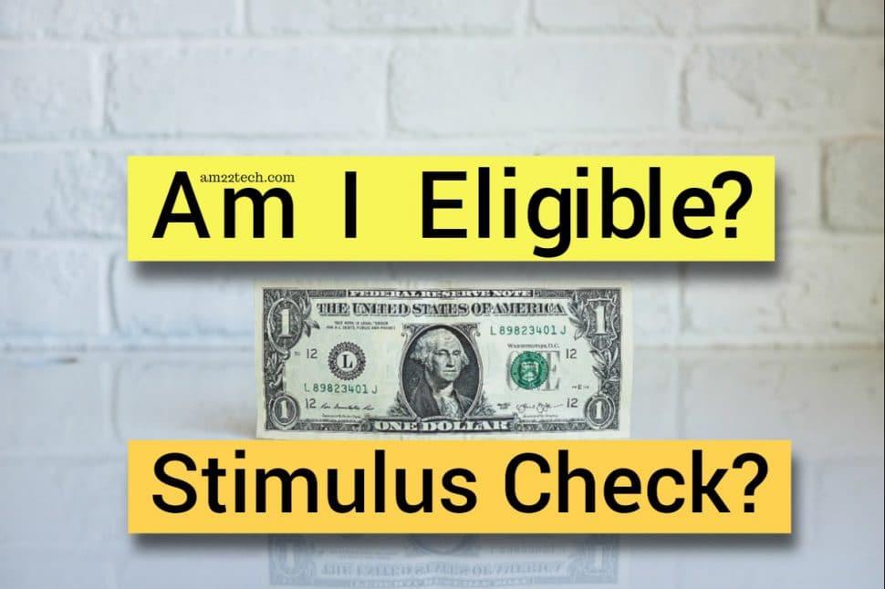 Am I eligible for Stimulus check 2020?