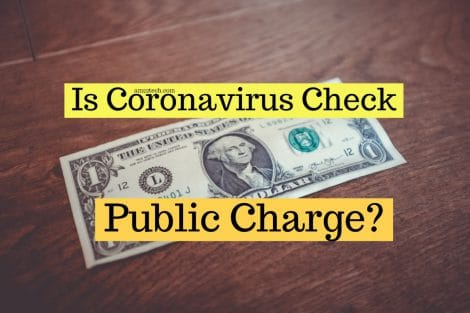 Is Coronavirus check be a public charge?