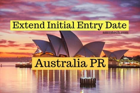 Extend initial entry date for Australia PR