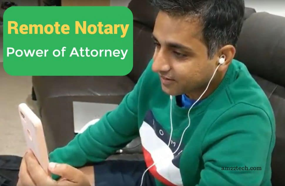 Remote notary web call for notarization of power of attorney
