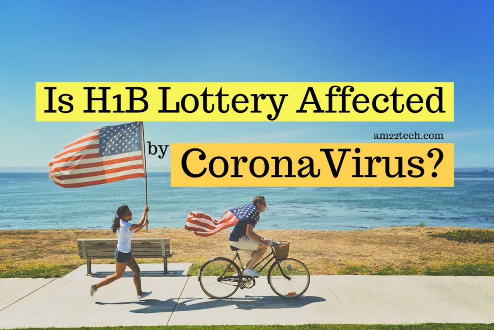 Will H1b lottery be affected by Coronavirus