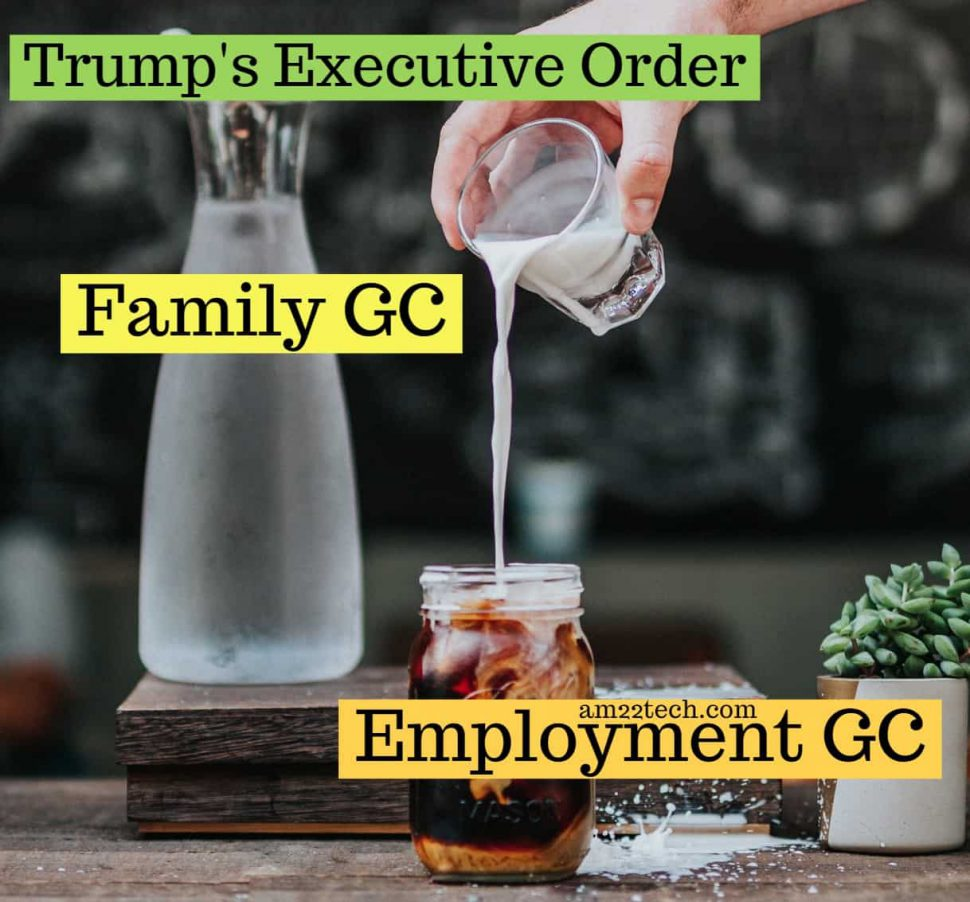 Family green card spillover to employment based GC by Trump executive order