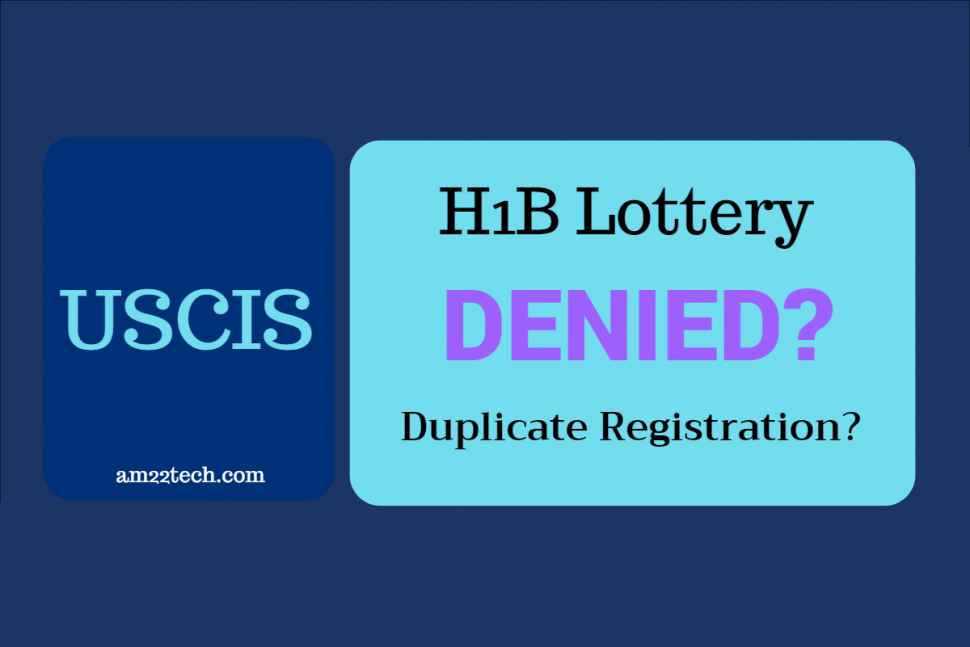 Is your H1B lottery denied due to duplicate registration?
