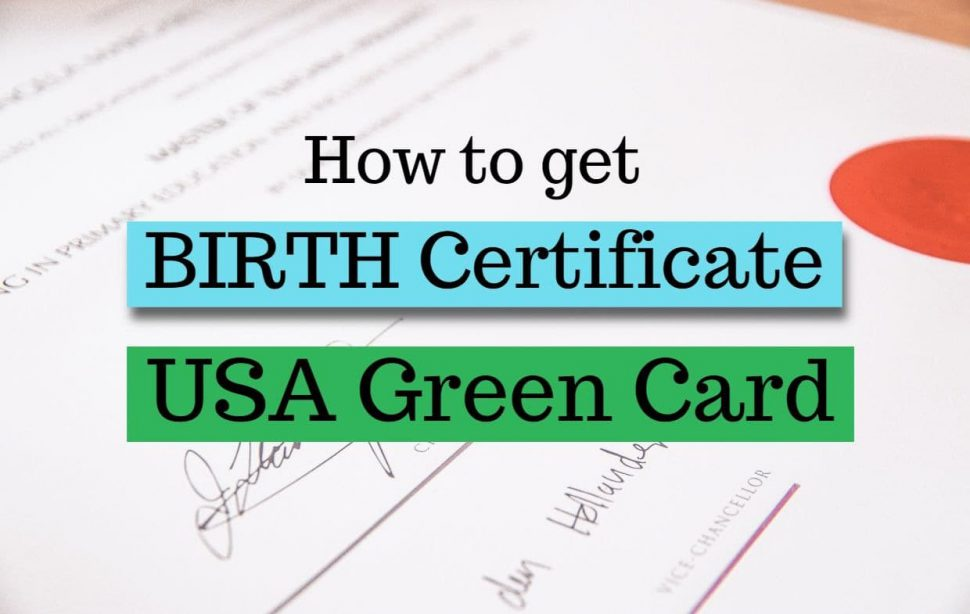 How to get Birth Certificate for USA Green card